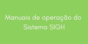 Manuais de operação do Sistema SIGH